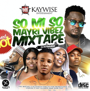 Download Mixtape Mp3:- Dj Kaywise - So Mi So Mix - 9jaflaver