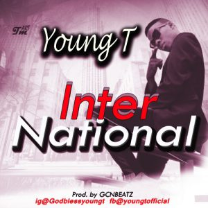 Download Music Mp3:- Young T – International