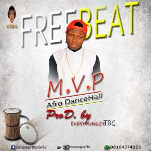 Download Freebeat:- Afro Dancehall (MVP) - Prod By