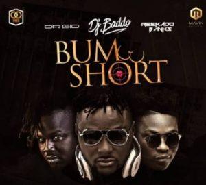 Download Music Mp3:- DJ Baddo Ft Reekado Banks And Dr Sid – Bum Short