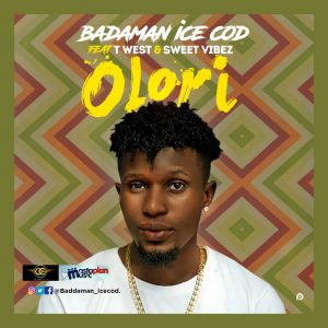 Download Music Mp3:- Badaman Icecod Ft T West And Sweet Vibez – Olori