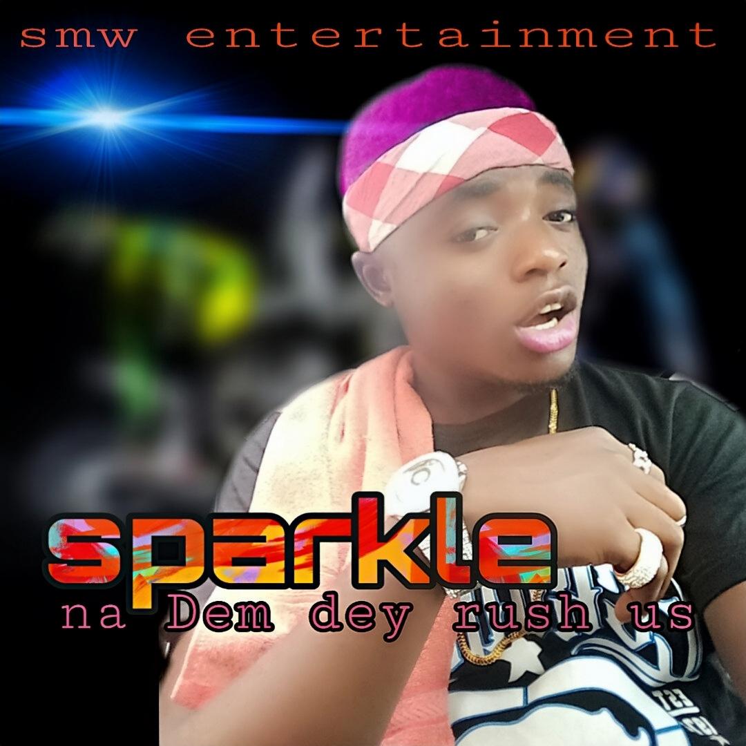 Download Music Mp3:- Sparkle - Na Dem Dey Rush Us - 9jaflaver