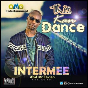 Download Music Mp3:- Mr Lavish – This Kan Dance