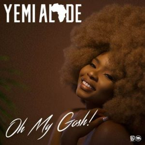 Download Music Mp3:- Yemi Alade - Oh My Gosh - 9jaflaver