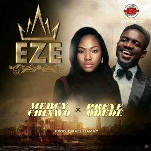 Download Music Mp3:- Mercy Chinwo Ft Preye Odede - Eze
