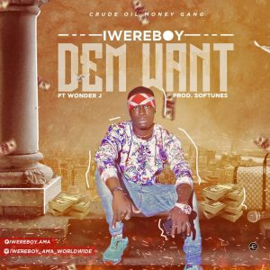 Download Music Mp3:- Iwereboy Ft Wonder J - Dem Want - 9jaflaver