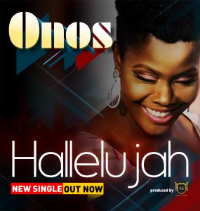 Download Music Mp3:- Onos - Hallelujah - 9jaflaver