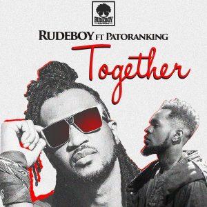 Download Music Mp3:- Rudeboy Ft Patoranking - Together - 9jaflaver