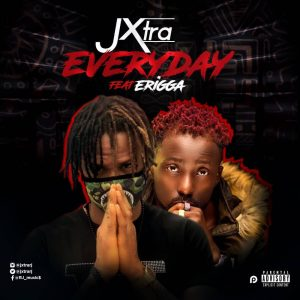 Download Music Mp3:- Jxtra Ft Erigga - Everyday - 9jaflaver