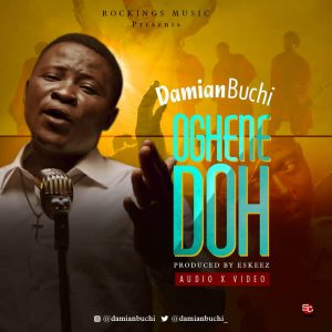 Download Music Mp3:- Damian Buchi - Oghene Doh - 9jaflaver