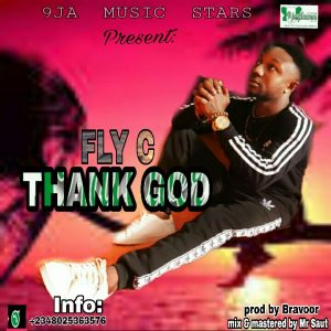 Download Music Mp3:- Fly C - Gemme Love + Thank God - 9jaflaver