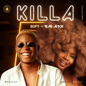 Download Music Mp3:- Soft Ft Yemi Alade - Killa - 9jaflaver