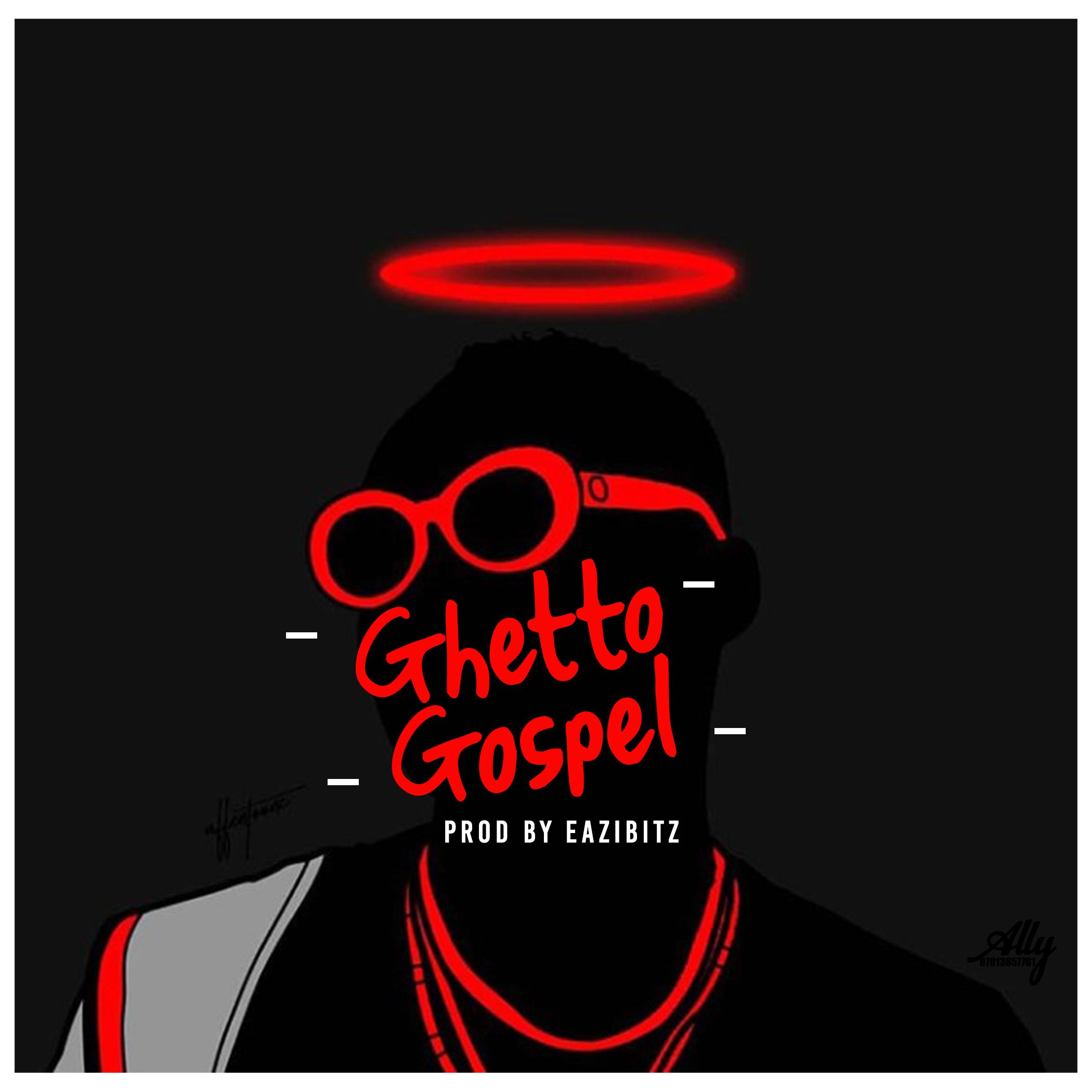 Download Freebeat:- Ghetto Gospel (Prod By Eazibitz) - 9jaflaver