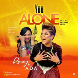 Download Music Mp3:- Rozey Ft Ada - You Alone - 9jaflaver