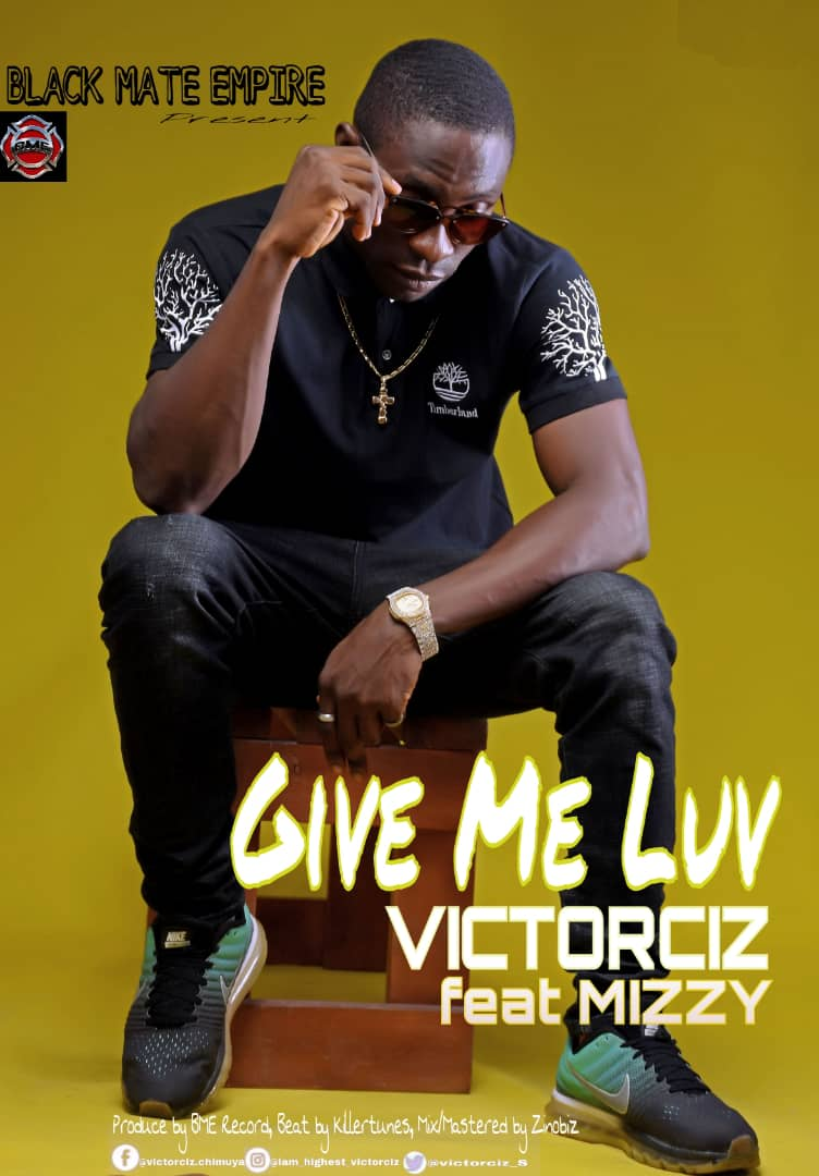 Download Music Mp3:- VictorCiz Ft Mizzy - Give Me Luv