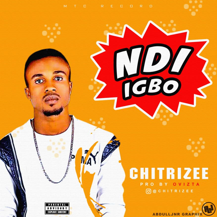 Download Music Mp3:- Chitrizee - Ndi Igbo - 9jaflaver