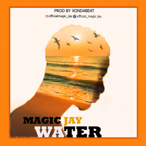 Download Music Mp3:- Magic Jay - Water - 9jaflaver