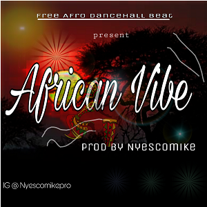 Download Freebeat:- African Vibes (Prod By Nyescomike) - 9jaflaver