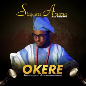 Download Music Mp3:- Sisquare Ariaria - Okere - 9jaflaver