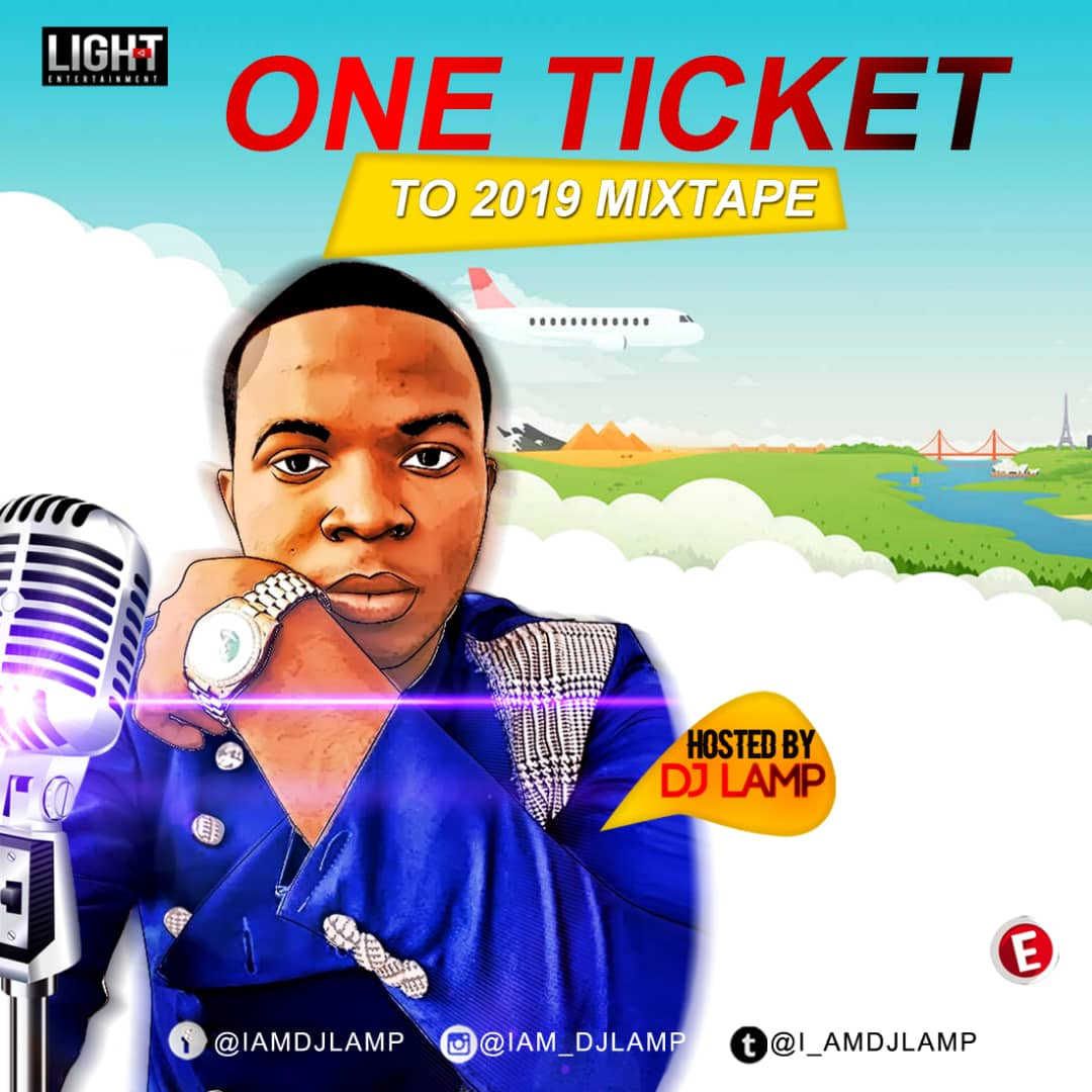 Download Mixtape Mp3:- DJ Lamp - One Ticket To 2019 - 9jaflaver