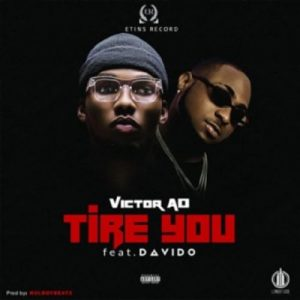 Download Music Mp3:- Victor AD Ft Davido - Tire You - 9jaflaver