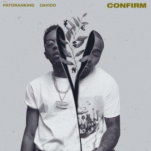 Download Music Mp3:- Patoranking Ft Davido - Confirm - 9jaflaver