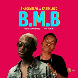 Download Music Mp3:- ShaggyBlaq And KaseKlozd - B M B