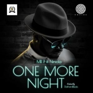 Download Music Mp3:- Mr P Ft Niniola - One More Night - 9jaflaver