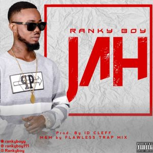Download Music Mp3:- Ranky Boy - Jah - 9jaflaver