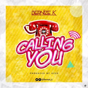 Download Song Bernize K – Calling You