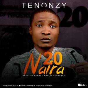 Download Music Mp3:- Tenonzy - 20Naira - 9jaflaver