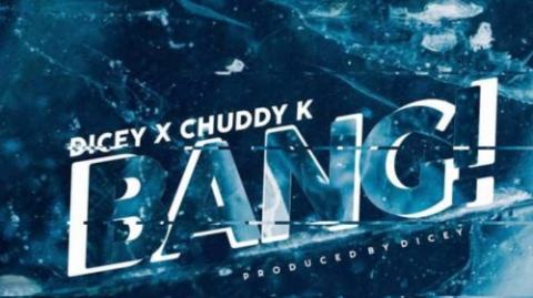 Download Music Mp3:- Dicey Ft Chuddy K – Bang