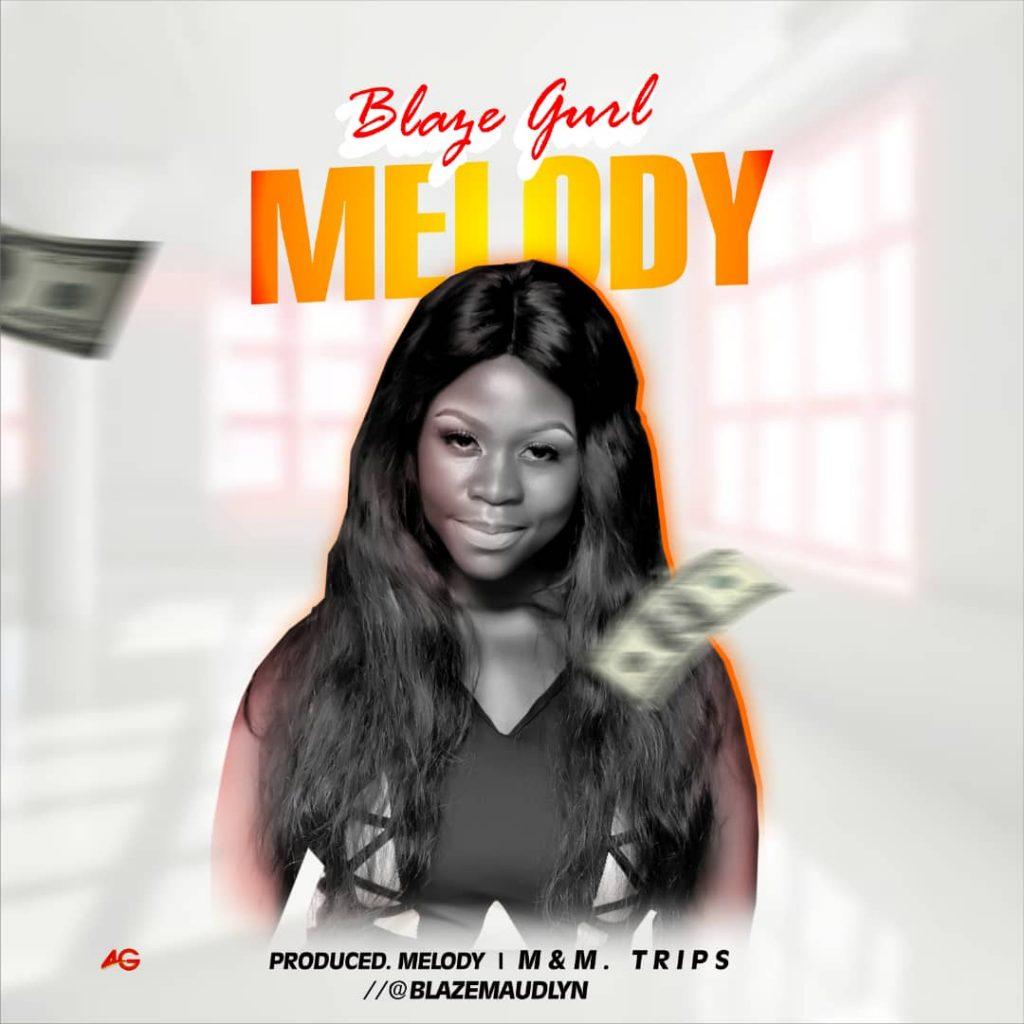 Audio: Blaze Gurl – Melody