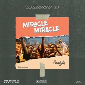 Download Music Danny S – Miracle Miracle (Freestyle)