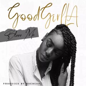 Download Music Mp3:- Goodgirl LA - Bless Me - 9jaflaver