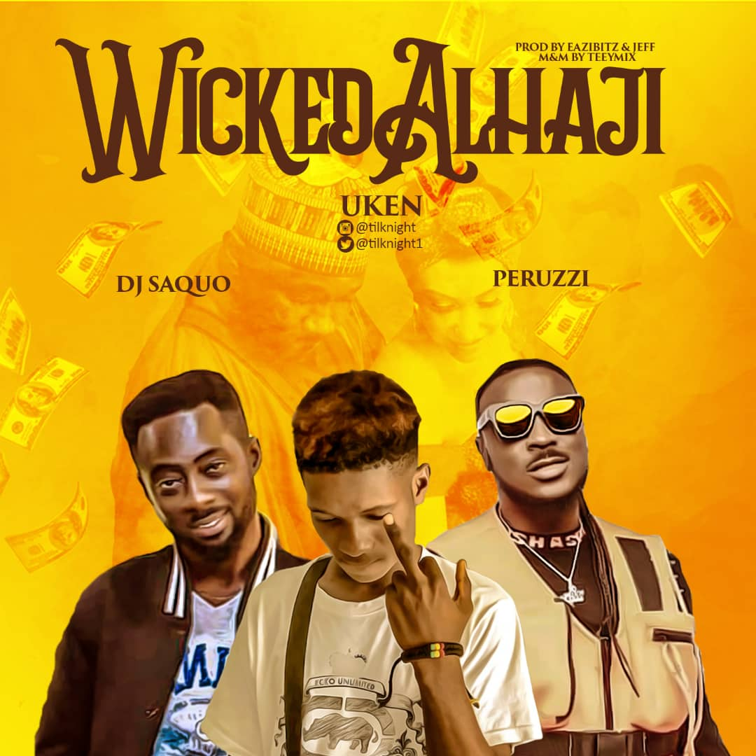 Download Music Mp3:- Uken Ft Peruzzi And DJ Saquo - Wicked