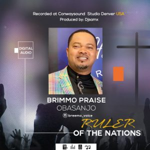 Download Music Mp3:- Brimmo Praise - Ruler Of The Nations