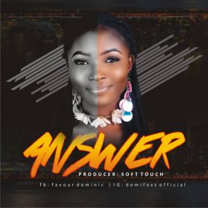 Download Music Mp3:- Domifavz - Answer (Prod By Soft Touch