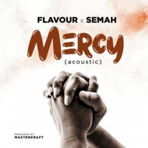 Download Music Mp3:- Flavour And Semah – Mercy ~ www pepplevibes com