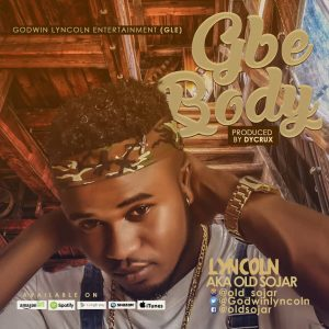Download Music Mp3:- Lyncoln - Gbe Body - 9jaflaver