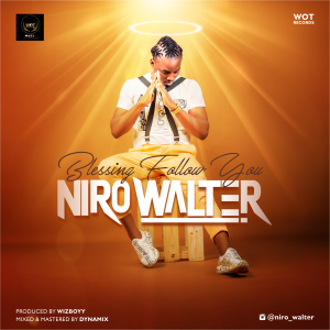 Download Video:- Niro Walter - Blessing Follow - 9jaflaver