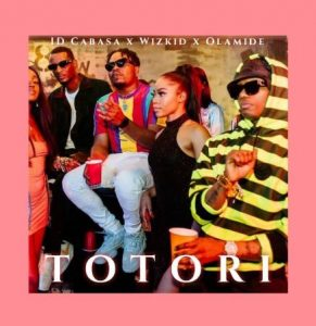 Download Music Mp3:- Olamide Ft Wizkid, And ID Cabasa - Totori