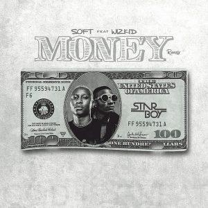 Download Music Mp3:- Soft Ft Wizkid - Money (Remix) - 9jaflaver