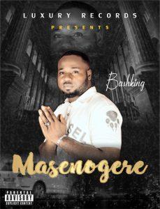 Download Music Mp3:- Bashking – Masenegere (Prod By DJ