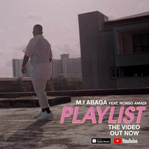 Download Music Video: MI Abaga Ft Nonso Amadi – Playlist