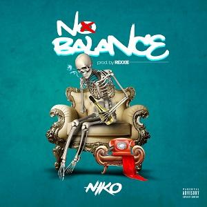Download Music Mp3:- Niko - No Balance (Prod By Rexxie