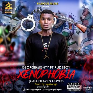 Download Music Mp3:- GeorgeMighty – Xenophobia (Call Heaven
