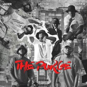 Download Music Mp3:- Vector Ft Payper, And Vader - The Purge