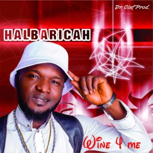 Download Music Mp3:- Halbaricah – Wine For Me via 9jaflaver