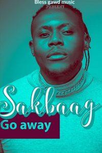 Download Music Mp3:- Sakbaag - Go Away - 9jaflaver